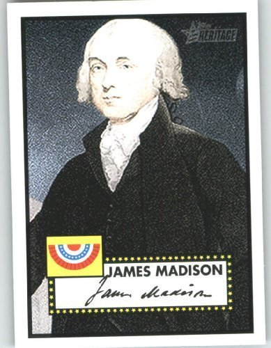 2009 Topps American Heritage Heroes Trading Card #12 James Madison Political Heroes - Baseball Card (Heroes Trading Cards Topps)