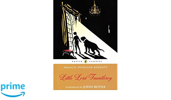 Little Lord Fauntleroy (Puffin Classics): Amazon.es: Frances Hodgson Burnett, John Boyne: Libros en idiomas extranjeros
