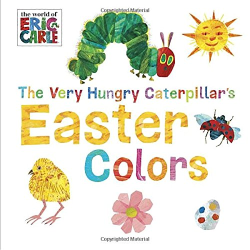 The Very Hungry Caterpillar's Easter Colors (The World of Eric Carle)