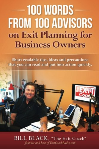 Read Online 100 Words from 100 Advisors on Exit Planning for Business Owners: Short readable tips ideas and precautions you can read and put into action quickly pdf epub