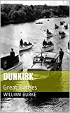 Dunkirk: Great Battles (Traditional History for Children Book 18)