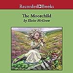 The Moorchild | Eloise McGraw