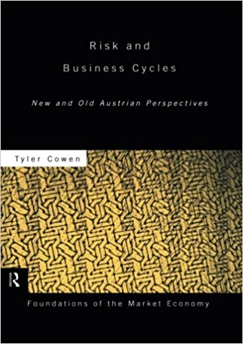 Risk and business cycles new and old austrian perspectives risk and business cycles new and old austrian perspectives foundations of the market economy 9780415781299 economics books amazon fandeluxe Images