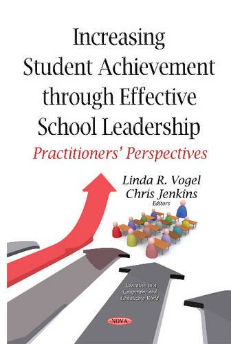 Increasing Student Achievement Through Effective School Leadership: Practitioners Perspectives