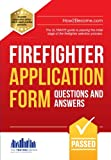 Firefighter Application Form Questions and Answers: The ULTIMATE guide to passing the initial stage of the firefighter selection process (Testing Series)