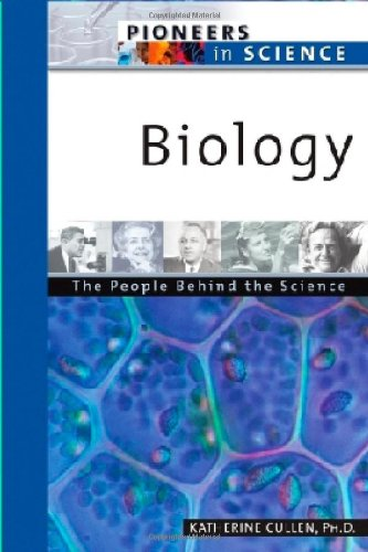 Biology: The People Behind the Science (Pioneers in Science)