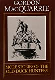 More Stories of the Old Duck Hunters (Gordon Macquarrie Trilogy Audio)