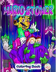 Mario Stoner Coloring Book: An Adult Psychedelic Coloring Books For Relaxation And Stress Relief