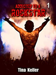 Addicted to a Rockstar, Band 1 (German Edition)