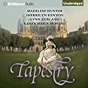 Tapestry Audiobook by Madeline Hunter, Sherrilyn Kenyon, Lynn Kurland, Karen Marie Morning Narrated by Phil Gigante, Chloe Campbell