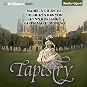 Tapestry | Madeline Hunter, Sherrilyn Kenyon, Lynn Kurland, Karen Marie Morning
