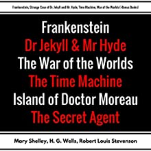 Frankenstein, Strange Case of Dr. Jekyll and Mr. Hyde, Time Machine, War of the Worlds: Plus Bonus Books Audiobook by Mary Shelley, H. G. Wells, Robert Louis Stevenson, Joseph Conrad Narrated by Korey Samuel, Mark Neilson, Christine Hughes, Rebecca Ditmen, Bob Knufeld