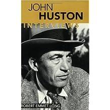John Huston: Interviews (Conversations with Filmmakers Series)