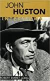 John Huston: Interviews (Conversations with Filmmakers Series)