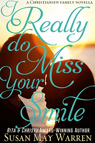 I Really Do Miss Your Smile: A Christiansen Family Prequel (The Christiansen Family) by [Warren, Susan May]