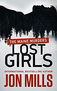 Lost Girls: The Maine Murders (50 States of Murder Book 1)