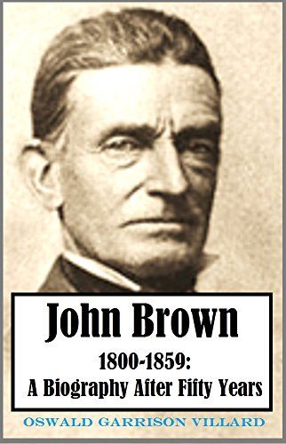 John Brown: 1800-1859:  A Biography After Fifty Years (1910)