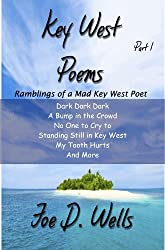 Key West Poems - Ramblings of a Mad Key West Poet - Part I