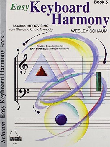Easy Keyboard Harmony Book (Easy Keyboard Harmony, Book 5: Level 6 (Schaum Publications Easy Keyboard Harmony))