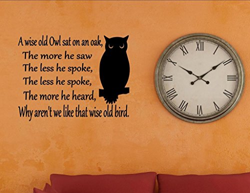 A wise old owl sat on an oak, the more he saw, the less he spoke... Vinyl Wall Saying Quote Words Decal - Vinyl Quote Me