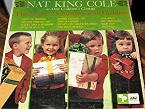 Nat King Cole And The Children S Chorus The Magic Of