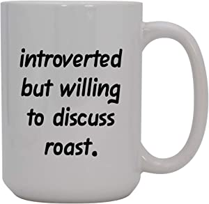 Introverted But Willing to Discuss roast - 15oz Ceramic White Coffee Mug Cup, Light Green