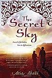 The Secret Sky: A Novel of Forbidden Love in Afghanistan