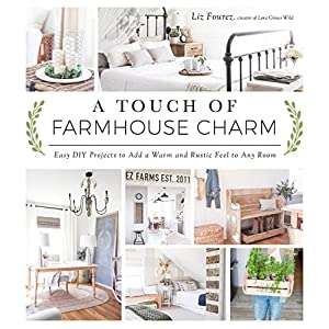 Ratings and reviews for A Touch of Farmhouse Charm: Easy DIY Projects to Add a Warm and Rustic Feel to Any Room
