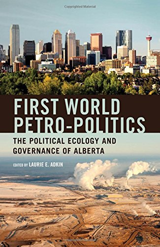 first-world-petro-politics-the-political-ecology-and-governance-of-alberta