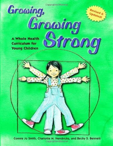 Growing, Growing Strong: A Whole Health Curriculum for Young Children, 2nd Edition