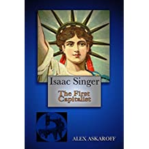 Isaac Singer: The First Capitalist by Askaroff, Alex (November 10, 2014) Paperback 1st