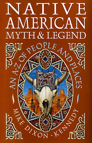 Native American Myth & Legend: Mike Dixon-Kennedy: 9780713726695 ...