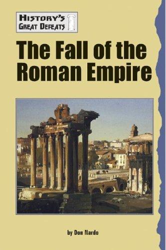 Read Online Fall of the Roman Empire (History's Great Defeats) pdf epub