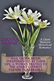 Mail Order Bride: Inexperienced At Farm Life, A Woman Travels to The Angry Cowboy Farmer In Nebraska: A Clean Western Historical Romance