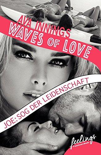 Waves of Love - Joe: Sog der Leidenschaft: Roman Taschenbuch – 15. September 2015 Ava Innings Feelings 3426215160 Deutsche Belletristik / Roman