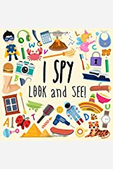 I Spy - Look and See!: A Fun Picture Puzzle Book for 3-5 Year Olds Paperback