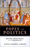 img - for Popes and Politics: Reform, Resentment, and the Holocaust (Handbooks of Catholic Theology) book / textbook / text book