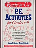img - for Ready-To-Use P.E. Activities for Grades 7-9 (Complete Physical Education Activities Program) (bk. 4) book / textbook / text book