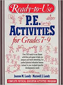 Ready-To-Use P.E. Activities for Grades 7-9 (Complete Physical Education  Activities Program) (bk. 4)  Joanne M. Landy 048bb3f74