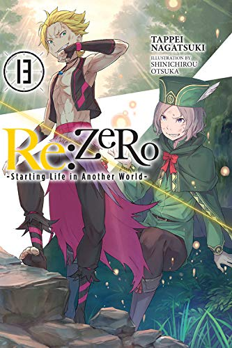 Re:ZERO -Starting Life in Another World-, Vol. 13 (light novel) (Re:ZERO -Starting Life in Another World- (13))