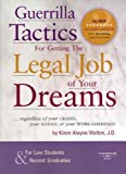 Guerrilla Tactics for Getting the Legal Job of Your Dreams, 2nd Edition