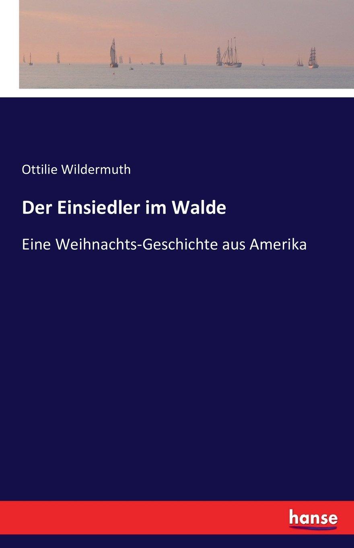 Der Einsiedler im Walde: Eine Weihnachts-Geschichte aus Amerika (German Edition) pdf epub
