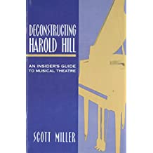 Deconstructing Harold Hill: An Insider¿s Guide to Musical Theatre