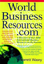 World Business Resources.com: A Directory of 8,000 International Business Resources on the Internet