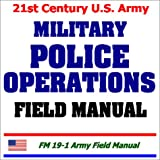 21st Century U. S. Army Military Police Operations Field Manual, U. S. Department of Defense Staff, 193182858X