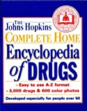 The Johns Hopkins Complete Home Encyclopedia of Drugs, Simeon Margolis, 0929661583