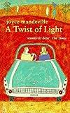 A Twist of Light, Joyce Mandeville, 0751519413