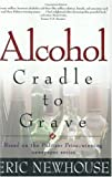 Alcohol: Cradle to Grave, Eric Newhouse, 1568387342