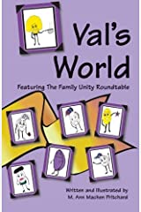 Val's World Featuring The Family Unity Roundtable by M. Ann Machen Pritchard (2008-07-15) Paperback