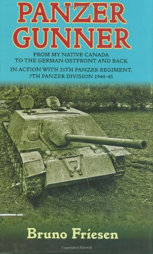 Panzer Gunner: From my Native Canada to the German Ostfront and Back: In Action with 25th Panzer Regiment, 7th Panzer Division - Canada My Account